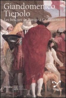 Giandomenico Tiepolo. Les fresques de Zianigo à Ca' Rezzonico - Adriano Mariuz,Filippo Pedrocco - copertina