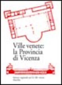 Foto Cover di Ville venete: la provincia di Vicenza, Libro di  edito da Marsilio