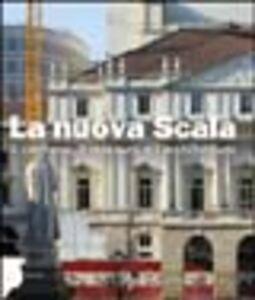 Foto Cover di La nuova Scala. Il cantiere, il restauro e l'architettura, Libro di  edito da Marsilio