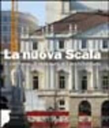 La nuova Scala. Il cantiere, il restauro e larchitettura. Ediz. illustrata.pdf