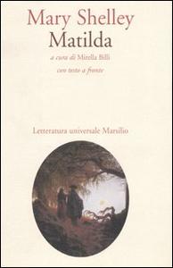 Libro Matilda. Testo inglese a fronte Mary Shelley