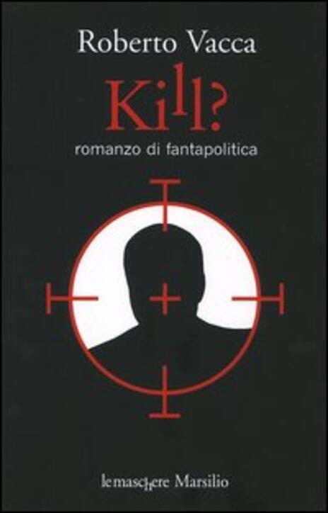 Kill? - Roberto Vacca - 2