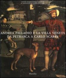 Letterarioprimopiano.it Andrea Palladio e la villa veneta da Petrarca a Carlo Scarpa. Catalogo della mostra (Vicenza, 5 marzo-3 luglio 2005) Image