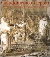 Giandomenico Tiepolo. Scene di vita quotidiana a Venezia e nella terraferma