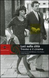 Libro Luci sulla città. Treviso e il cinema