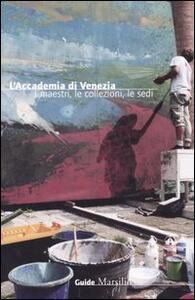 L' Accademia di Venezia. I maestri, le collezioni, le sedi