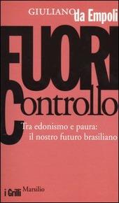 Fuori controllo. Tra edonismo e paura: il nostro futuro brasiliano