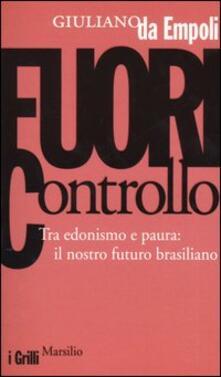 Lpgcsostenible.es Fuori controllo. Tra edonismo e paura: il nostro futuro brasiliano Image