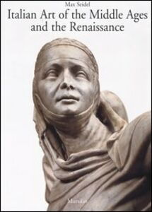 Libro Italian Art of the Middle Ages and the Renaissance. Vol. 2: Architecture and sculpture. Max Seidel