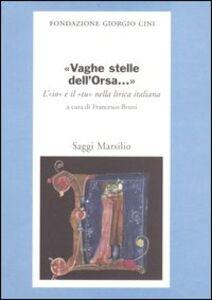 Foto Cover di «Vaghe stelle dell'Orsa...» L'«io» e il «tu» nella lirica italiana, Libro di  edito da Marsilio