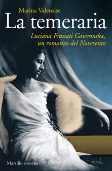 Steamcon.it La temeraria. Luciana Frassati Gawronska, un romanzo del Novecento Image