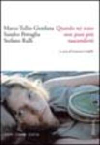 Foto Cover di Quando sei nato non puoi più nasconderti, Libro di AA.VV edito da Marsilio
