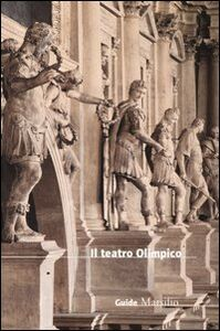Libro Il teatro Olimpico Maria Elisa Avagnina