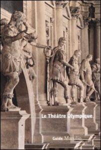 Foto Cover di Le Théâtre Olympique, Libro di M. Elisa Avagnina, edito da Marsilio