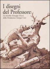 I disegni del Professore. La raccolta Giuseppe Fiocco della Fondazione Giorgio Cini. Catalogo della mostra (Padova, 8 maggio-24 luglio 2005)