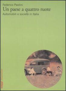 Foto Cover di Un paese a quattro ruote. Automobili e società in Italia, Libro di Federico Paolini, edito da Marsilio
