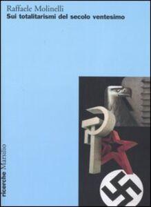 Libro Sui totalitarismi del secolo ventesimo Raffaele Molinelli