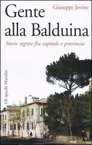 Libro Gente alla Balduina. Storie segrete fra capitale e provincia Giuseppe Jovine