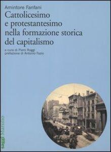 Libro Cattolicesimo e protestantesimo nella formazione storica del capitalismo Amintore Fanfani