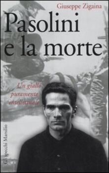 Writersfactory.it Pasolini e la morte. Un giallo puramente intellettuale Image
