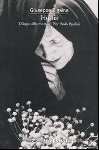 Foto Cover di Hostia. Trilogia della morte di Pier Paolo Pasolini, Libro di Giuseppe Zigaina, edito da Marsilio