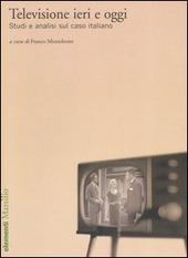Televisione ieri e oggi. Studi e analisi sul caso italiano