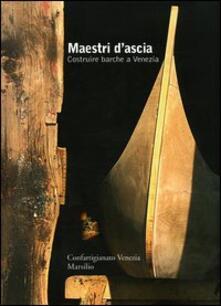 Maestri dascia. Costruire barche a Venezia.pdf