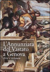 Foto Cover di L' Annunziata del Vastato a Genova. Arte e restauro. Con DVD-ROM, Libro di  edito da Marsilio