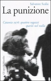 La punizione. Catania 1976: quattro ragazzi spariti nel nulla