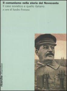 Libro Il comunismo nella storia del Novecento. Il caso sovietico e quello italiano