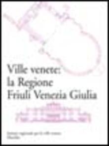 Ville venete: la regione Friuli Venezia Giulia.pdf