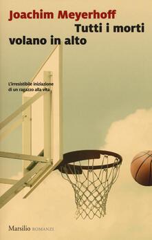 Tutti i morti volano in alto - Joachim Meyerhoff - copertina