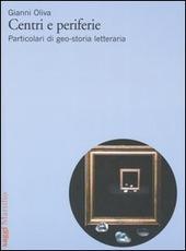 Centri e periferie. Particolari di geo-storia letteraria