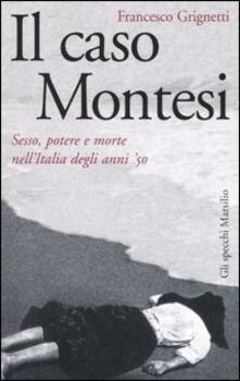 Il caso Montesi. Sesso, potere e morte nell'Italia degli anni '50 - Francesco Grignetti - copertina