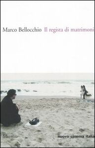 Foto Cover di Il regista di matrimoni, Libro di Marco Bellocchio, edito da Marsilio