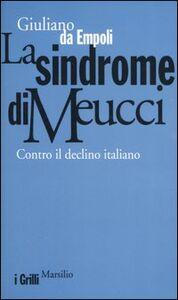Libro La sindrome di Meucci. Contro il declino italiano Giuliano Da Empoli