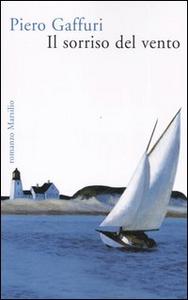 Libro Il sorriso del vento Piero Gaffuri
