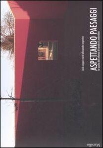 Libro Aspettando paesaggi. La scuola dell'infanzia di Covolo di Pederobba Carlo Cappai , M. Alessandra Segantini