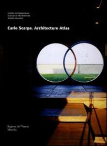 Carlo Scarpa. Architecture atlas.pdf