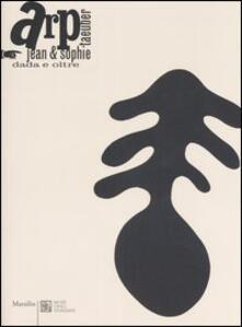 Ristorantezintonio.it Arp Jean & Sophie Taeuber. Dada e oltre. Catalogo della mostra (Venezia, 8 aprile-16 agosto 2006) Image