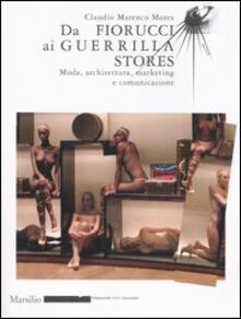 Da Fiorucci al Guerilla Stores. Moda, architettura, marketing e comunicazione. Ediz. illustrata.pdf
