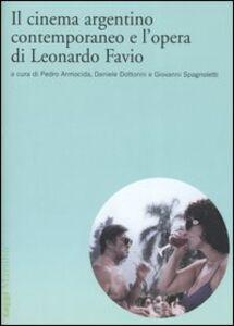 Libro Il cinema argentino contemporaneo e l'opera di Leonardo Favio