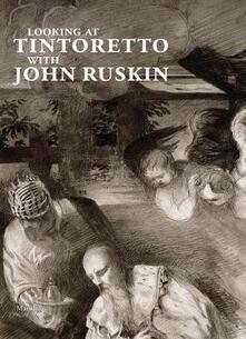 Associazionelabirinto.it Looking at Tintoretto with John Ruskin. Ediz. a colori Image