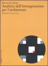 Analitica dell'immaginazione per l'architettura