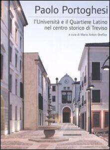 Libro Paolo Portoghesi. L'università e il quartiere latino nel centro storico di Treviso. Ediz. illustrata