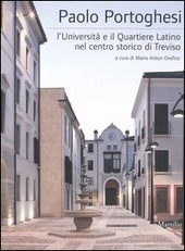Paolo Portoghesi. L'università e il quartiere latino nel centro storico di Treviso