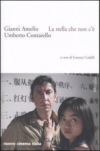 Foto Cover di La stella che non c'è, Libro di Gianni Amelio, edito da Marsilio