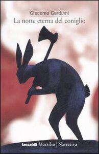 Libro La notte eterna del coniglio Giacomo Gardumi