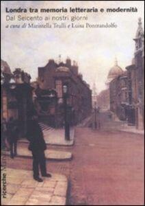 Foto Cover di Londra tra memoria letteraria e modernità. Dal Seicento ai nostri giorni, Libro di  edito da Marsilio