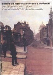 Londra tra memoria letteraria e modernità. Dal Seicento ai nostri giorni